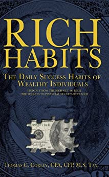 Rich Habits: The Daily Success Habits of Wealthy Individuals (English Edition) di [Corley, Thomas]