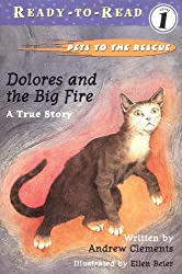 Pets to the Rescue: Dolores and the Big Fire: A True Story (Ready-to-Read - Level 1)