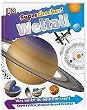 Superchecker! Weltall: Was willst du heute wissen? Coole Fakten, Steckbriefe und Rekorde