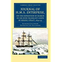 Journal of H.M.S. Enterprise, On the Expedition in Search of Sir John Franklin's Ships By Bering Strait, 1850-55 (Cambridge Library Collection - Polar Exploration)
