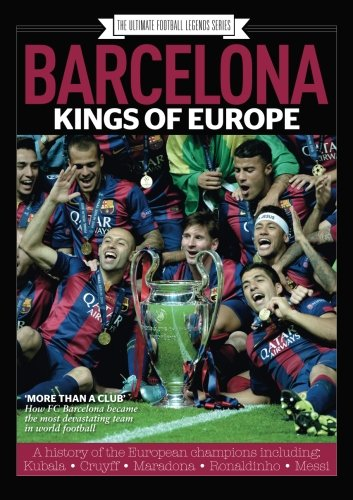 Barcelona: Kings of Europe por Time Inc (UK)