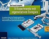 Das Franzis Lernpaket 50 Experimente mit regenerativen Energien: So beherrschen