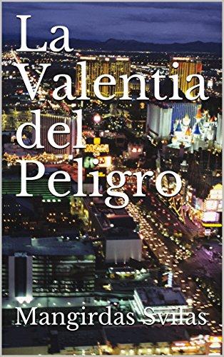 La Valentia del Peligro por Mangirdas Svilas