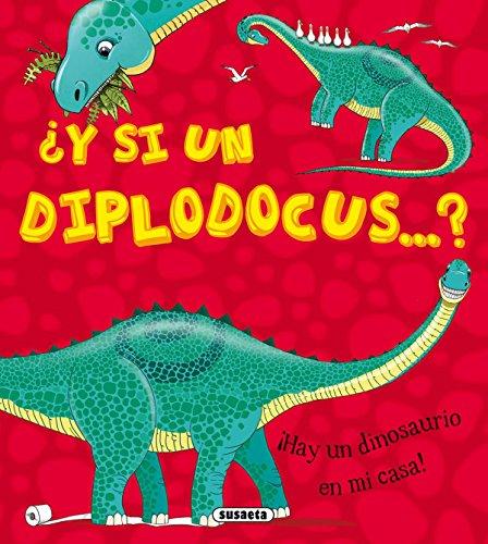 ¿Y si un diplodocus...? por Susaeta Ediciones S A