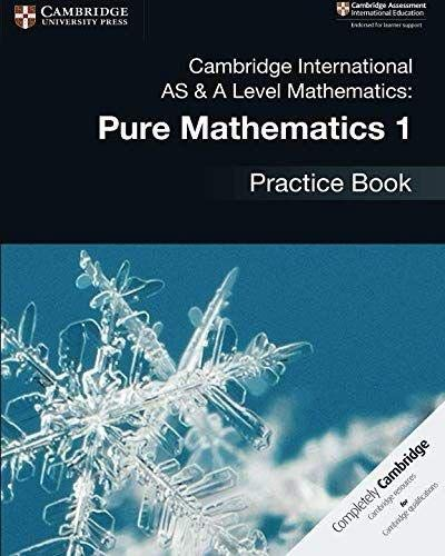 Cambridge international AS and A level mathematics. Pure mathematics. Practice book. Per le Scuole superiori: Cambridge International AS & A Level Mathematics: Pure Mathematics 1 Practice Book