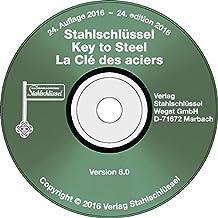 Stahlschlüssel - Key to Steel CD-ROM 2016: Deutsch / Englisch / Französisch / Eine selbst frei definierbare Sprache
