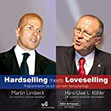 Hardselling meets Loveselling: Programmieren Sie sich auf mehr Verkaufserfolg (Live Mitschnitt)