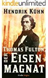 Thomas Fulton, der Eisenmagnat (Kindle Single)