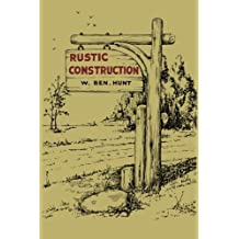 Rustic Construction by Ben W. Hunt (2015-11-10)