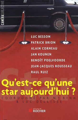 Qu'est-ce qu'une star aujourd'hui ? par Luc Dellisse, N-T Binh, Collectif
