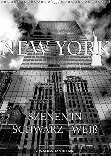 New York - Szenen in Schwarz - Weiß (Wandkalender 2018 DIN A3 hoch): Die berühmteste Stadt der Welt in schwarz-weißen Fotografien von Sebastian Helmke ... [Kalender] [Apr 04, 2017] Helmke, Sebastian (Szene Bridge)