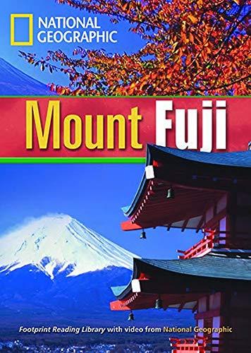 Mount Fuji. Footprint reading library. 1600 headwords. Level B1. Con DVD-ROM. Con Multi-ROM (National Geographic Footprint Reading Library)