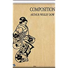 Composition: A Series of Exercises in Art Structure for the Use of Students and Teachers [Illustrated edition] (English Edition)