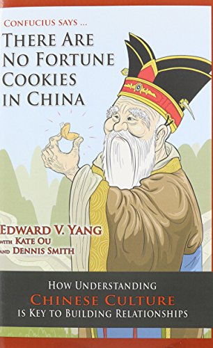 Confucius Says ... There Are No Fortune Cookies in China: How Understanding Chinese Culture Is Key to Building Relationships (Paper Fortune Cookies)