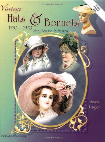 Vintage Hats & Bonnets: Collectors ID & Value Guide 1770-1970: Identification and (Kostüme Zu 1970)