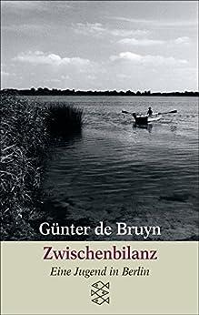 Zwischenbilanz: Eine Jugend in Berlin (German Edition) by [Bruyn, Günter]