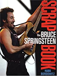 The Bruce Springsteen Scrapbook by Hank Bordowitz (2004-06-01)