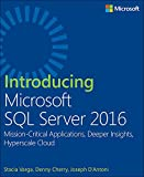 Introducing Microsoft SQL Server 2016: Mission-Critical Applications, Deeper Insights, Hyperscale Cloud (English Edition)