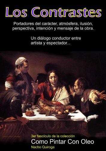 Los Contraste en La Pintura Con Oleo (Como Pintar Con Oleo) por Nacho Quiroga