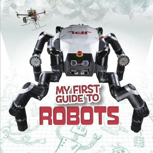 my-first-guide-to-robots-first-facts-my-first-guides