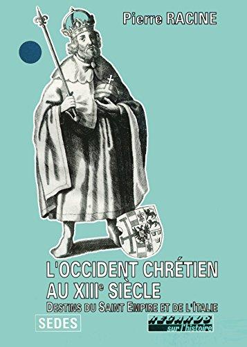 L'Occident chrétien au XIIIe siècle : destins du Saint-Empire et de l'Italie