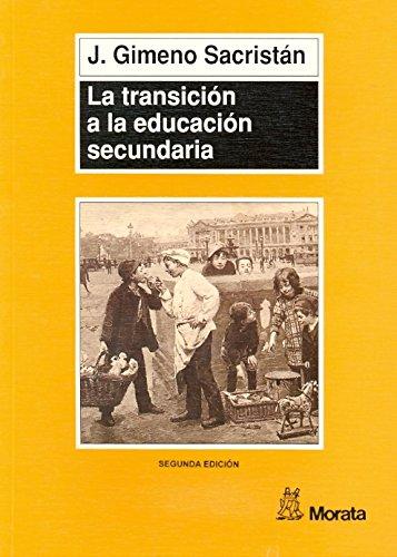 La transición a la educación secundaria por José Gimeno Sacristán