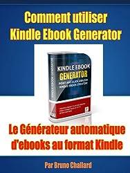 Comment utiliser Kindle Ebook Generator Le Générateur automatique d'ebooks au format Kindle