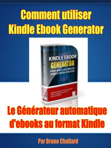 Comment utiliser Kindle Ebook Generator Le Gnrateur automatique d'ebooks au format Kindle