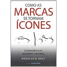 Como as Marcas se Tornam Ícones (Em Portuguese do Brasil)