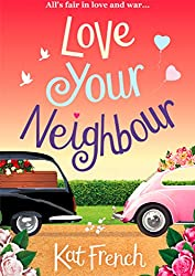 Love Your Neighbour: A laugh-out-loud love from the author of One Day in December