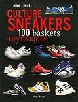 Culture Sneakers 100 baskets mythiques
