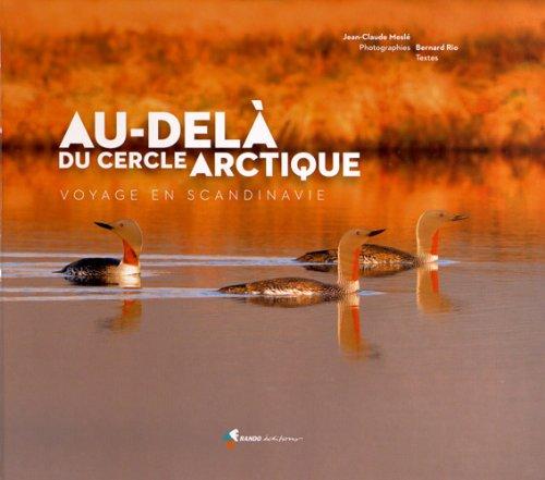 AU-DELA DU CERCLE ARCTIQUE, VOYAGE EN SCANDINAVIE par JEAN-CLAUDE MESLE