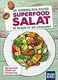 Superfood Salat: 65 Rezepte für alle Jahreszeiten. Mit basischen Salaten zur Entsäuerung