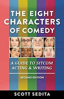 The Eight Characters of Comedy: A Guide to Sitcom Acting and Writing par [Sedita, Scott]