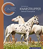 Knabstrupper: Gefleckte Fürstenpferde (Cadmos Classic Collection)