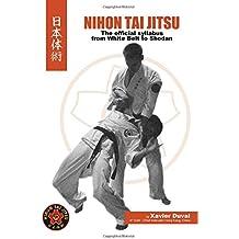 Nihon Tai Jitsu - The Official Syllabus: from white belt to shodan