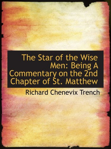 The Star of the Wise Men: Being A Commentary on the 2nd Chapter of St. Matthew
