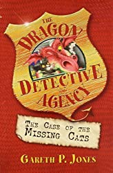 The Case of the Missing Cats: Bk. 1 (The Dragon Detective Agency)