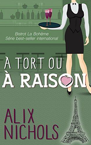 Paginas Para Descargar Libros À tort ou à raison (Bistrot La Bohème t. 4) Libro Patria PDF
