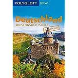POLYGLOTT Edition Deutschland: 100 Sehnsuchtsziele