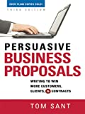 Best Business Proposals - Persuasive Business Proposals: Writing to Win More Customers Review