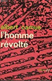 L'homme revolte. collection : idees n° 36