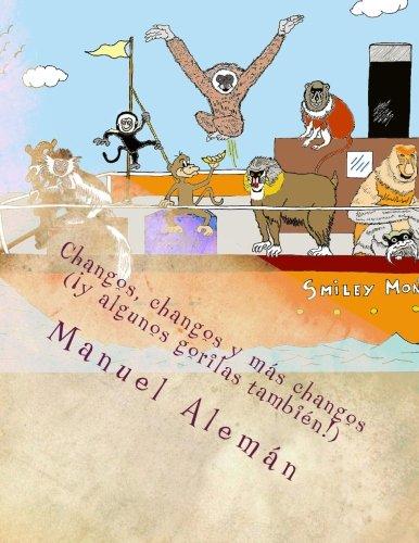 Monkeys, monkeys and more monkeys (and some gorillas too!): Changos, changos y más changos (¡y algunos gorilas también! por Manuel Alemán