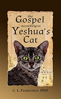 The Gospel According to Yeshua's Cat (Yeshua's Cats Book 1) by [Francisco, C. L.]