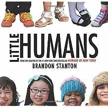 Little Humans by Brandon Stanton (2014-10-07)