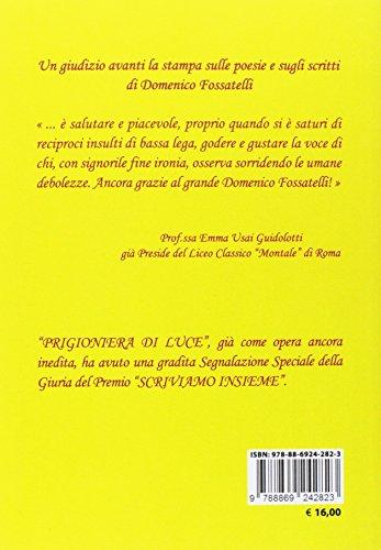 Libro Prigioniera Di Luce Poesie E Scritti Vari Dun Padre E Duna