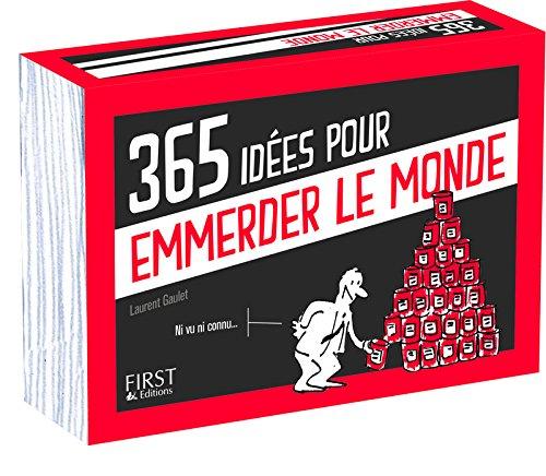 365 idées pour emmerder le monde par Laurent GAULET