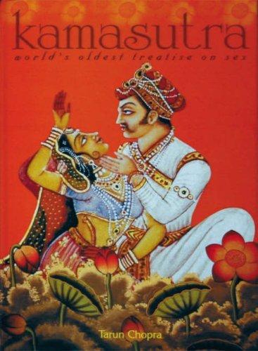 Kamasutra: World's Oldest Treatise On Sex: World Oldest Treatise on Sex by Tarun Chopra (27-Jun-1905) Hardcover