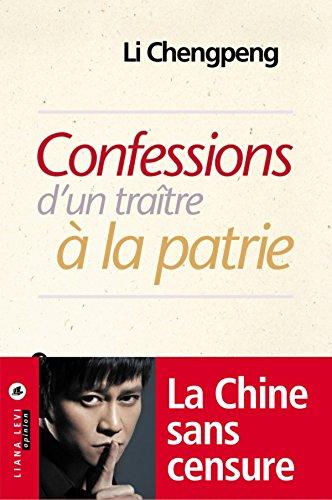 Confessions d'un traître à la patrie (Opinion) par Li Chengpeng