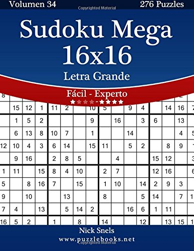Sudoku Mega 16x16 Impresiones con Letra Grande - De Fácil a Experto - Volumen 34 - 276 Puzzles: Volume 34 por Nick Snels